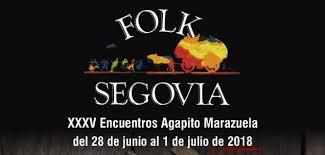 Folk Segovia 2018; XXXV Encuentros Agapito Marazuela